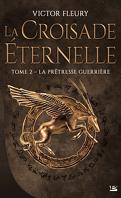 La Croisade éternelle, Tome 2 : La Prêtresse guerrière