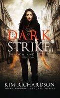 Ombre et Lumière, Tome 7 : Dark Strike