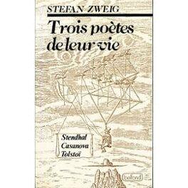 Couverture du livre : Trois poètes de leur vie : Stendhal, Casanova, Tolstoï
