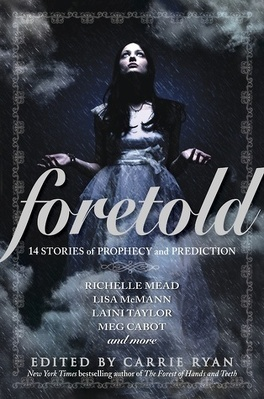 Couverture du livre : Foretold : 14 tales of prophecy and prediction