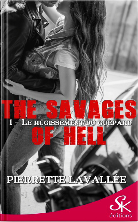 The savages of Hell - Tome 1: Le rugissement du guépard de Pierrette Lavallée The-savages-of-hell-tome-1-le-rugissement-du-guepard-1316153