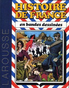 Couverture du livre : Histoire de France en bandes dessinées 7 ; De la révolution de 1848 à la IIIe République