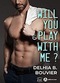 Will you play with me