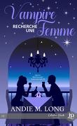Agence matrimoniale surnaturelle, Tome 1 : Vampire recherche une femme