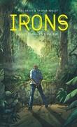 Irons, Tome 3 : Les Disparus d'Ujung Batu