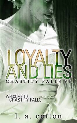 Couverture du livre : Chastity Falls, Tome 1 : Loyalty and Lies