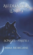 Au-delà de la lune, tome 1 : Songes, partie 1