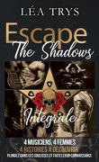 Escape The Shadows - Intégrale