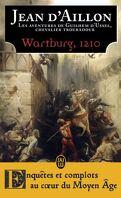 Les Aventures de Guilhem d'Ussel, chevalier troubadour, Tome 11 : Wartburg 1210