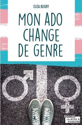 Couverture du livre : Mon ado change de genre