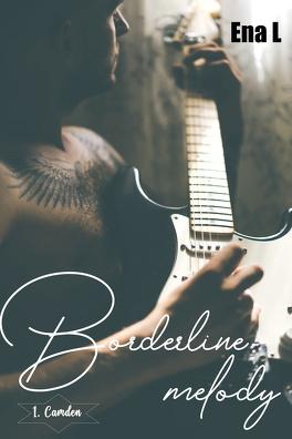 Couverture du livre : Borderline melody, Tome 1 : Camden