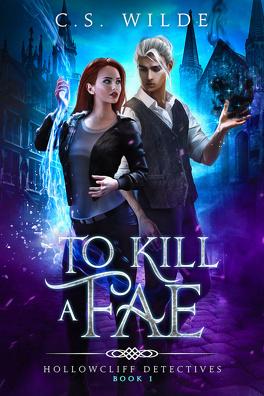 Couverture du livre : Hollowcliff Detectives, tome 1 : To Kill a Fae