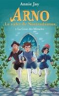 Arno, le valet de Nostradamus, Tome 2 : La cour des miracles