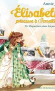 Élisabeth, princesse à Versailles, Tome 15 : Disparition dans les jardins