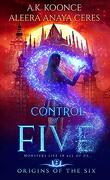 Origins of the Six, tome 2, Control of Five
