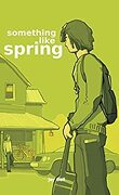 4 Saisons, Tome 4 : Something Like Spring