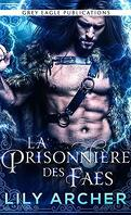 La Prisonnière des Faes, Tome 1 : La Prisonnière des Faes