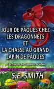 Les Dragonnets de Valdier, Tome 6 : Jour de Pâques chez les dragonnets et la chasse au grand lapin de Pâques