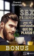 Sex Friends - Pas de contraintes, que du plaisir - Bonus : La rencontre vue par Robin