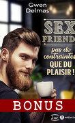 Sex Friends - Pas de contraintes, que du plaisir - Bonus : Une rencontre détonnante
