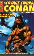 The savage sword of Conan, Tome 45 : Vengeance mortelle