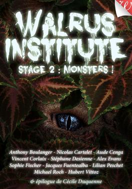 Couverture du livre : Walrus Institute, Tome 2 : Monsters !