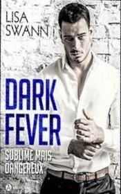 Couverture du livre : Dark Fever Sublime... mais Dangereux, l'Intégrale