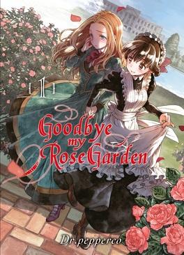 Couverture du livre : Goodbye My Rose Garden, Tome 1