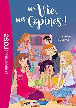 Couverture du livre : Ma vie, mes copines, Tome 7 : La Soirée pyjama