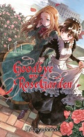 Goodbye My Rose Garden, Tome 1