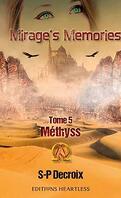Mirage's Memories, Tome 5: Methyss