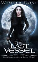 The Chronicles of Luna Moon, Tome 1 : The Last Vessel
