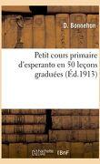Petit cours primaire d'esperanto en 50 leçons graduées