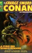 The savage sword of Conan, Tome 48: La furie des presque humains