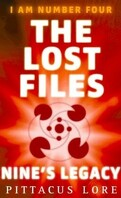 I Am Number Four: The Lost Files: Nine's Legacy (Lorien Legacies)