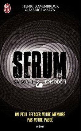 Couverture du livre : Serum, Saison 1, Épisode 1