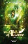Les Ailes d'Alexanne, Tome 2 : Mikal