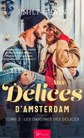 Aux délices d'Amsterdam, Tome 3 : Les Origines des délices
