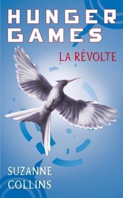 Couverture de Hunger Games, Tome 3 : La Révolte
