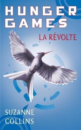 Couverture du livre : Hunger Games, Tome 3 : La Révolte