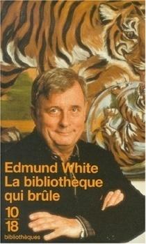 La Bibliotheque Qui Brule Livre De Edmund White
