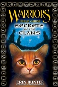 Warriors, Field Guide : Secrets of the Clans