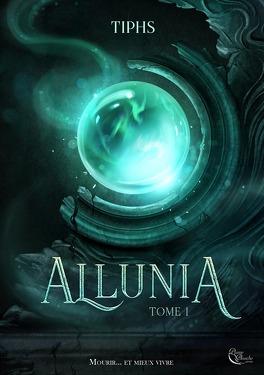 Couverture du livre : Allunia, Tome 1