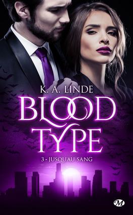 Couverture du livre : Blood Type, Tome 3 : Jusqu'au sang