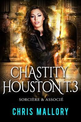 Couverture du livre : Chastity Houston, Tome 3 : Sorcière et associé