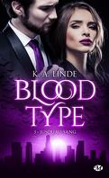 Blood Type, Tome 3 : Jusqu'au sang