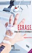 E.C.R.A.S.E. - Quand l'hôpital se déshumanise