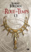 La Roue du Temps, Tome 13/22 : Une Couronne d'Epées