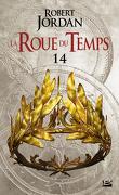 La Roue du Temps, Tome 14/22 : Les Lances de Feu