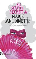 Au service secret de Marie-Antoinette, Tome 1 : L'Enquête du Barry